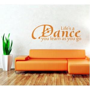 Декорация за стена | Мотивиращи  | Животът е като танц