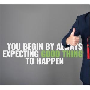 Започни с очакване на хубави неща