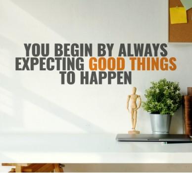Стикер за стена Започни с очакване на хубави неща